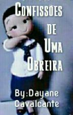 ღ CONFISSÕES  DE UMA OBREIRA ღ by Dayane_Cavalcante
