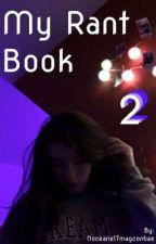 My Rant Book 222 by Noceane17magconbae