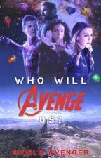 Who Will Avenge Us? ⇴ Avengers: Infinity War by SHIELD-Avenger