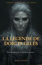 La Légende de Doigts Gelés by MerlynGre