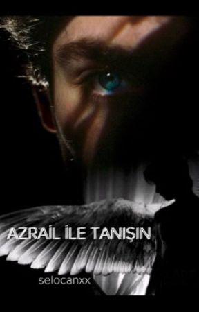 Azrail İle Tanış by selocanxx