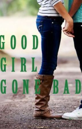 Good Girl Gone Bad by The_Cowgal