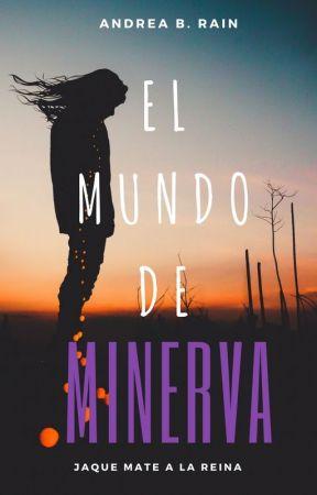 El Mundo de Minerva - Jaque Mate a la reina by AndreaBRain