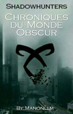 SHADOWHUNTERS : Chroniques du Monde Obscur by Manonllm