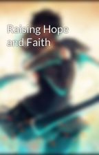 Raising Hope and Faith by lovetobeunique