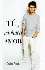 Tú, mi único amor (ZAYN MALIK ) |TERMINADA| CORRIGIENDO ERRORES- by EmilceBV