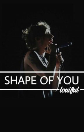 shape of you | larry by louiful