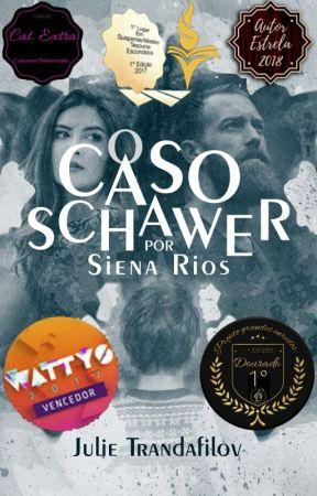 O Caso Schawer por Siena Rios by Julie__T