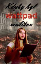 Kdyby byl wattpad realitou by FisFee