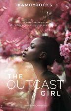 The Outcast Girl  by Kamoyrocks
