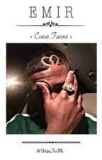 EMIR - « Coeur Fanné  » by WritteForMe