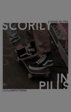 Scorily in pills by LilyLunaPotter44