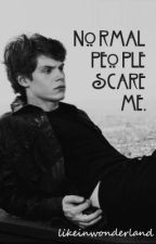 «Normal people scare me». by likeinwonderland