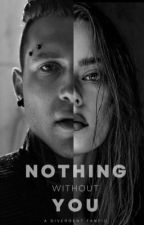 Nothing Without You [Divergent Series: Eric Coulter] by sherbelyyyy_