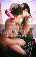 Dangerously In Love by shantii14__