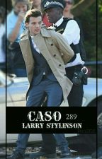 "Caso 289 : ""Larry Stylinson"" by Prim0708"