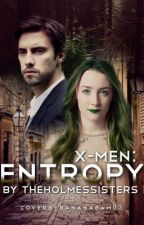 X-MEN: Entropy by HolmesSisters