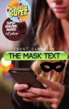 The Mask Text  by idont_caroline
