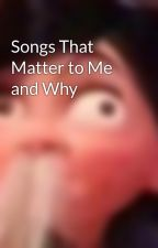Songs That Matter to Me and Why by Abbysaurous