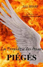 La Prophétie des Anges 6.Piégés by luckycid