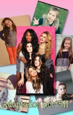Adoptados por Fifth Harmony (PAUSADA) by FeelsCamrenAlways