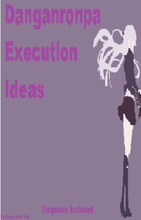 Danganronpa Execution Ideas by Bubblegum91104