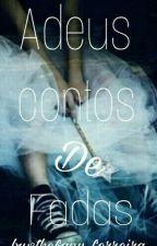 Adeus contos de fadas  by SthefanyFerreira3