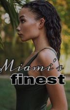 Miami's Finest.  by CraveShaa