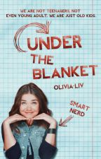under the blanket ✉ original story by Olivia-Liv