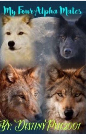My Four Alpha Mates by DestinyPyle2001