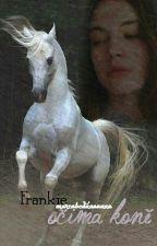 Frankie --- Očima Koně by riddleova