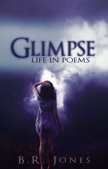 Glimpse: Life In Poems