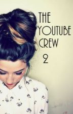 The Youtube Crew 2 (Sequel to The Youtube Crew) by BoysInBandTees