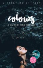 Colours [Book I]   {TYS17} by httpxev