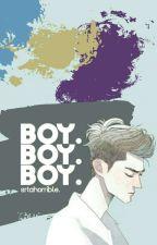 Boy. Boy. Boy. by srtahorrible