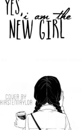 Yes, I'm the New Girl by spencerabbie