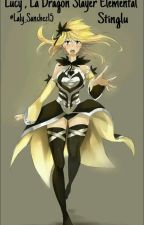 Lucy , La Dragon Slayer Elemental |STINGLU| |TERMINADA| by Laly_sanchez15