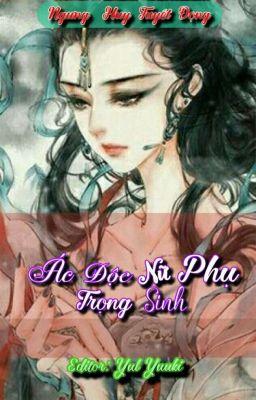 Đọc truyện [ Edit- Hoàn] Ác Độc Nữ Phụ Trọng Sinh - Ngưng Huy Tuyết Đọng