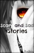 Short Sad/Scary Stories by AznRamen