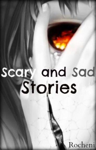 Short Sad/Scary Stories