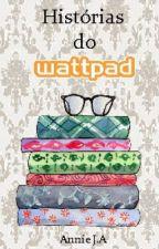 Histórias do Wattpad by Annie_JA