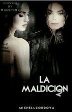 LA MALDICION 2 (MJ Y TU) HOT  by MichellCordova