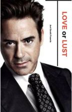 ℒove or ℒust💋  RDJ x reader   #Wattys2017 by DowneysDuck