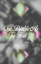 Que diable as tu fait ? 3 ( en correction ) by cynthiabreu