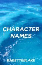 Character Names by babetteblake
