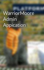 WarriorMoore Admin Appication by WarriorMoore