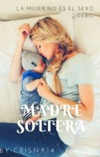 Madre Soltera by crisna14