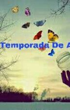 Temporada De Amor ♡ by Mariamartinez97