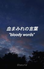 Bloody Words ❀ Taekook by taeume