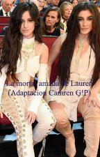 La mortal amada de Lauren (Adaptación Camren G!P) by Esclava_CCPA2